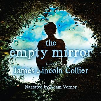 Empty Mirror: A Novel, James Lincoln Collier