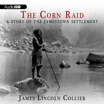 Corn Raid: A Story of the Jamestown Settlement, James Lincoln Collier