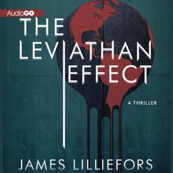 Leviathan Effect: A Thriller, James Lilliefors