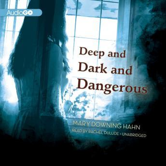 Deep and Dark and Dangerous, Mary Downing Hahn