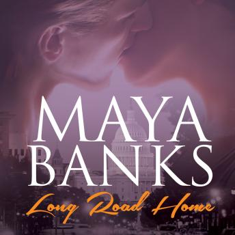 Long Road Home, Maya Banks