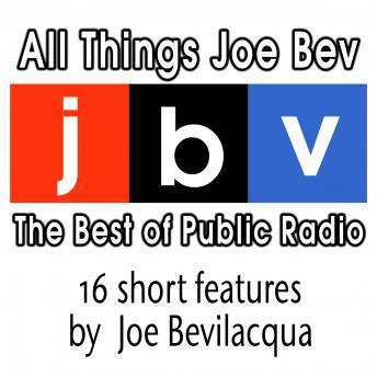 All Things Joe Bev: The Best of Public Radio