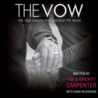 Vow: The True Events that Inspired the Movie, Krickitt Carpenter, Dana Wilkerson, Kim Carpenter