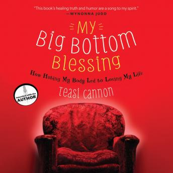 My Big Bottom Blessing: How Hating My Body Led to Loving My Life, Teasi Cannon