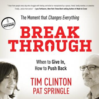 Break Through: When to Give In, How to Push Back, Pat Springle, Tim Clinton