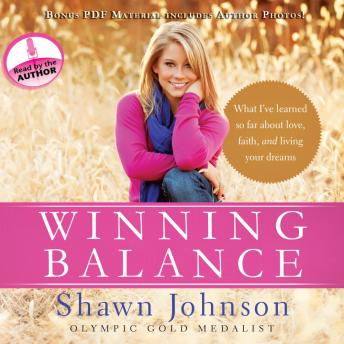 Winning Balance: What I've Learned So Far about Love, Faith, and Living Your Dreams, Shawn Johnson, Nancy French