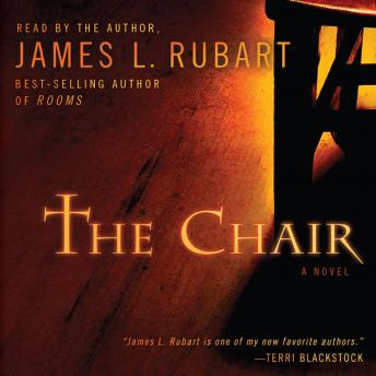 The Chair: A Novel, James L. Rubart