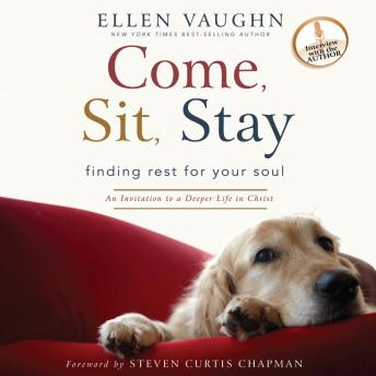Come, Sit, Stay: An Invitation to Deeper Life in Christ, Ellen Vaughn