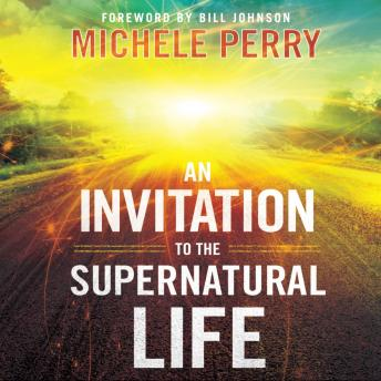 Invitation to the Supernatural Life, Michele Perry