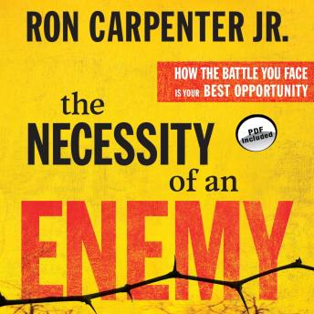 Necessity of an Enemy: How the Battle You Face Is Your Best Opportunity, Ron Carpenter