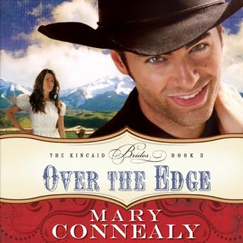 Over the Edge, Audio book by Mary Connealy