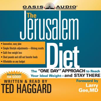 Jerusalem Diet: The ',One Day', Approach to Reach Your Ideal Weight--and Stay There, Ted Haggard