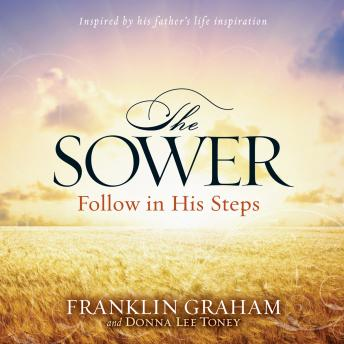 Sower: Follow in His Steps, Franklin Graham