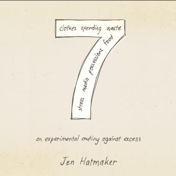 7: An Experimental Mutiny Against Excess, Jen Hatmaker