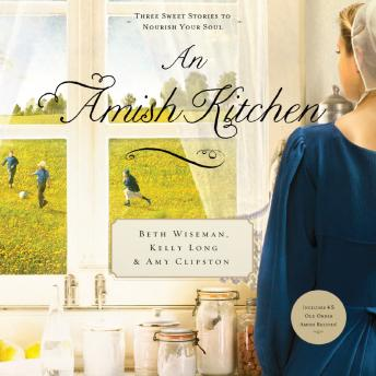 Download Amish Kitchen by Beth Wiseman, Kelly Long, Amy Clipston