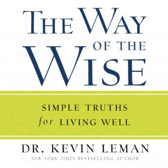 Way of the Wise: Simple Truths for Living Well, Kevin Leman