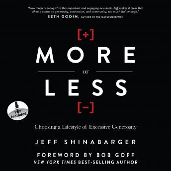 More or Less: Choosing a Lifestyle of Excessive Generosity, Jeff Shinabarger
