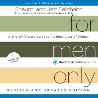 For Men Only: A Straightforward Guide to the Inner Lives of Women, Revised and Updated Edition, Jeff Feldhahn, Shaunti Feldhahn