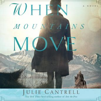When Mountains Move: A Novel, Julie Cantrell