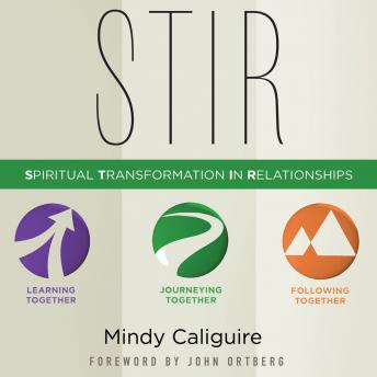 STIR: Spiritual Transformation in Relationships, Mindy Caliguire