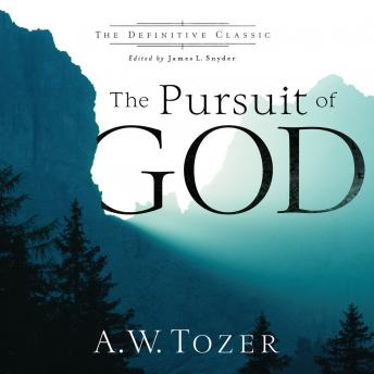 Pursuit of God (The Definitive Classic), A.W. Tozer