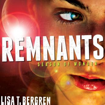 Remnants: Season of Wonder, Lisa T. Bergren