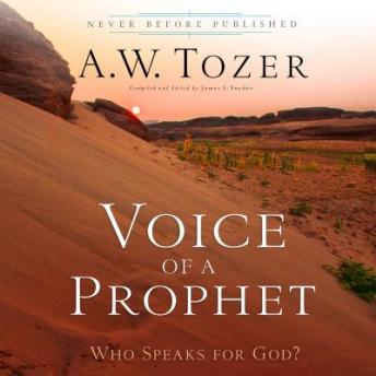 Voice of a Prophet: Who Speaks for God?, A. W. Tozer
