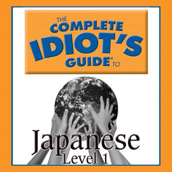 Complete Idiot's Guide to Japanese: Level 1, Linguistics Team