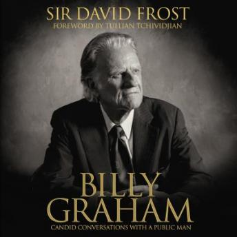 Billy Graham: Candid Conversations with a Public Man, David Frost