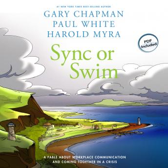 Sync or Swim: A Fable About Workplace Communication and Coming Together in a Crisis, Paul White, Harold Myra, Gary Chapman