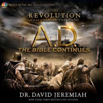 A.D.: The Bible Continues, The Revolution That Changed the World, David Jeremiah