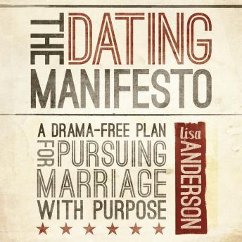 Listen to Dating Manifesto: A Drama-Free Plan for Pursuing