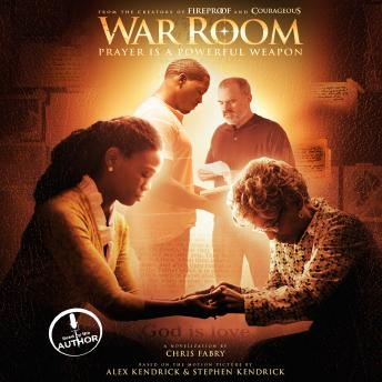 War Room: Prayer Is a Powerful Weapon, Chris Fabry