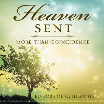 Heaven Sent: More Than Coincidence, Guideposts Editors