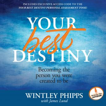 Your Best Destiny: A Powerful Prescription for Personal Transformation, Wintley Phipps