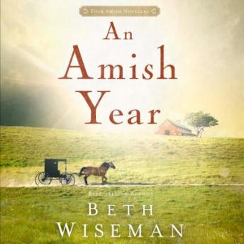 An Amish Year: Four Amish Novellas, Beth Wiseman