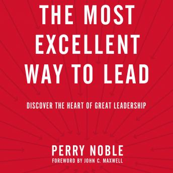 Most Excellent Way to Lead, Perry Noble