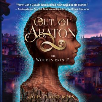 Out of Abaton, Book 1: The Wooden Prince