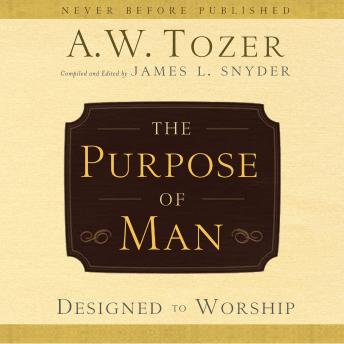 The Purpose of Man: Designed to Worship