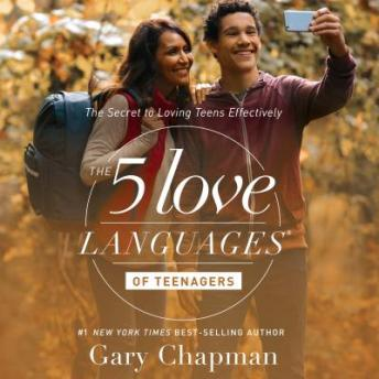 Download 5 Love Languages of Teenagers: The Secret to Loving Teens Effectively by Gary Chapman