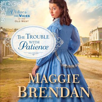 Trouble with Patience: A Novel, Maggie Brendan