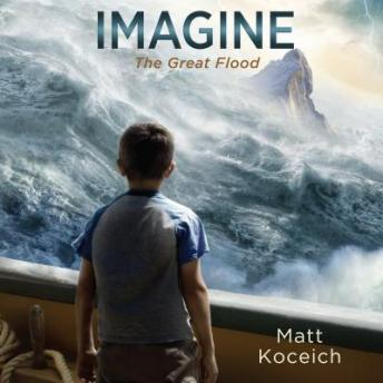 Imagine...The Great Flood, Matt Koceich