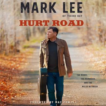 Hurt Road: The Music, the Memories, and the Miles Between, Mark Lee