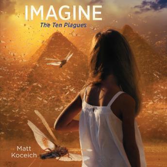 Imagine...The Ten Plagues