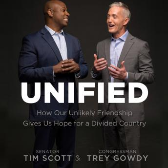 The Unified: How Our Unlikely Friendship Gives Us Hope For a Divided Country