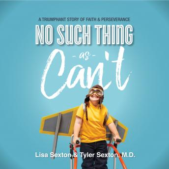 No Such Thing As Can't: A Triumphant Story of Faith and Perserverance