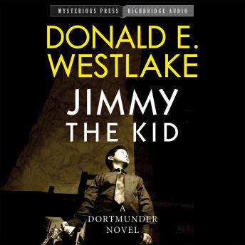 Jimmy the Kid: A Dortmunder Novel