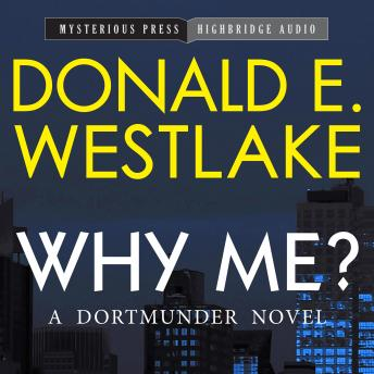 Why Me?: A Dortmunder Novel