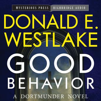 Good Behavior: A Dortmunder Novel