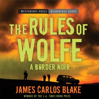 Rules of Wolfe, James Carlos Blake